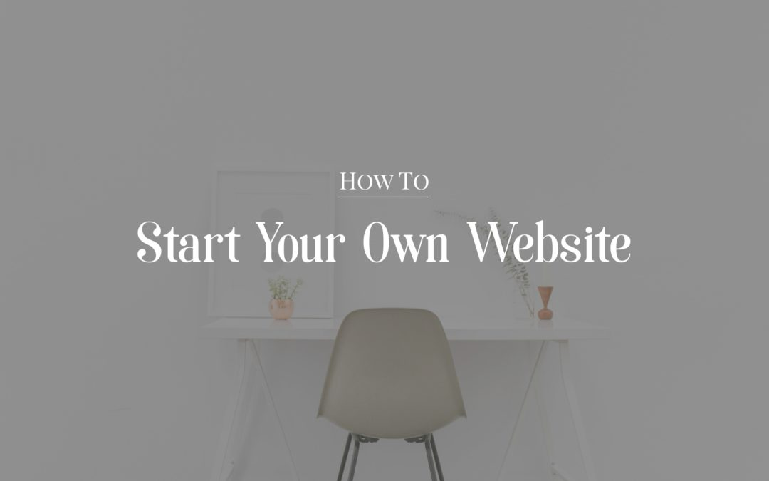 Aa marketing how to start your own website Start my own website